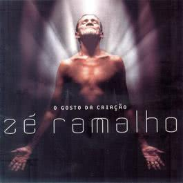 O Gosto da Criação 2002 Zé Ramalho