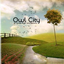 All Things Bright And Beautiful 2011 Owl City