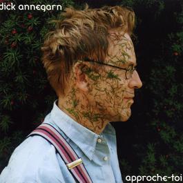 Approche-toi 2017 Dick Annegarn
