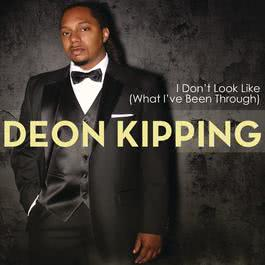 I Don't Look Like (What I've Been Through) 2011 Deon Kipping