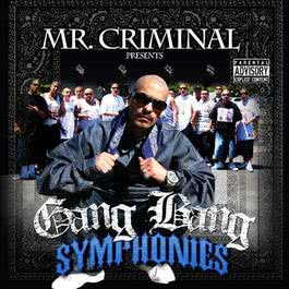 Gang Bang Symphonies 2017 Mr Criminal