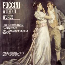 Puccini Without Words 1991 André Kostelanetz; 哥伦比亚交响乐团
