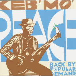 Peace...Back By Popular Demand 2004 Keb' Mo'
