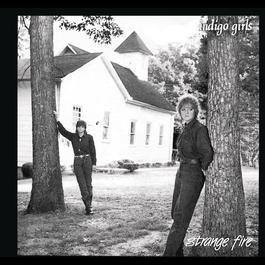 Strange Fire (Expanded Edition) 1990 Indigo Girls