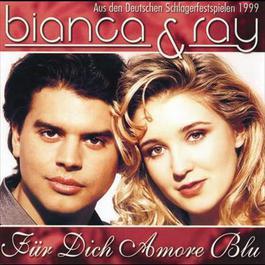 Für Dich Amore Blu 1999 Bianca & Ray