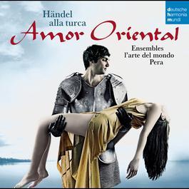 Amor oriental 2011 L'arte del mondo/Pera Ensemble