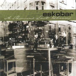 A Thousand Last Chances 2004 Eskobar