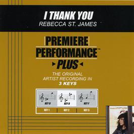 Premiere Performance Plus: I Thank You 2003 Rebecca St. James