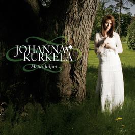 Hetki hiljaa 2008 Johanna Kurkela