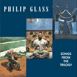 Glass: Songs from the Trilogy 1989 Philip Glass