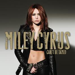 Can't Be Tamed 2010 Miley Cyrus