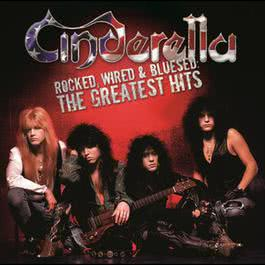 Rocked, Wired & Bluesed: The Greatest Hits 2005 Cinderella