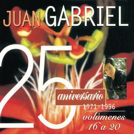 25 Aniversario 1971-1996 Edición, Volúmenes 16 a 20 2016 Juan Gabriel