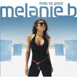 Feels So Good 2001 Melanie B