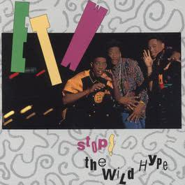 Stop The Wild Hype 1991 E.T.W.