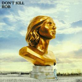 don't kill 2003 Rob