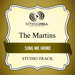 Sing Me Home 2003 The Martins