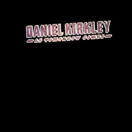 As Tomorrow Comes 2010 Daniel Kirkley