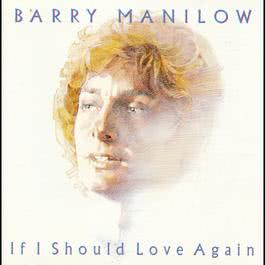 If I Should Love Again 1991 Barry Manilow