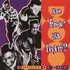 So How Ya Livin'? 1991 Disciples Of Christ