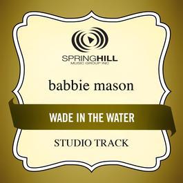 Wade In The Water 2009 Babbie Mason