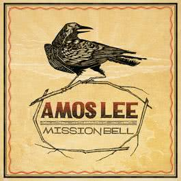 Mission Bell 2010 Amos Lee