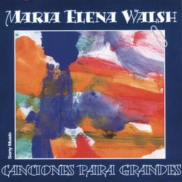 Canciones Para Grandes 2003 Maria Elena Walsh