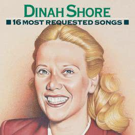 16 Most Requested Songs 1991 Dinah Shore