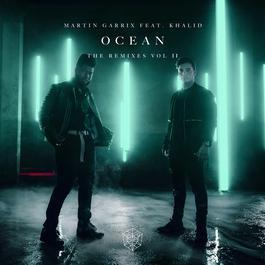 Ocean (Remixes Vol. 2) 2018 Martin Garrix; Khalid
