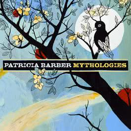 Mythologies 2006 Patricia Barber