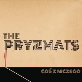 Cos z niczego 2012 The Pryzmats