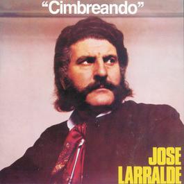 Herencia: Cimbreando 2005 Jose Larralde