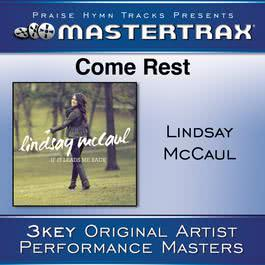 Come Rest 2011 Lindsay McCaul