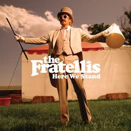 Here We Stand 2008 The Fratellis