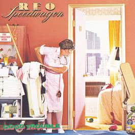 Good Trouble 1989 REO Speedwagon