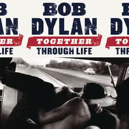 Together Through Life 2009 Bob Dylan