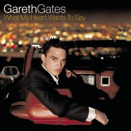 What My Heart Wants To Say 2003 Gareth Gates