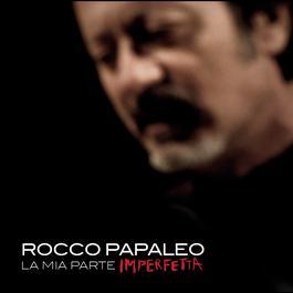 La mia parte imperfetta 2012 Rocco Papaleo