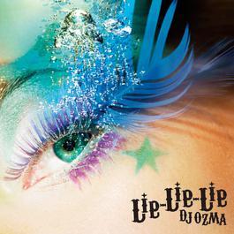 Lie-Lie-Lie 2007 DJ OZMA
