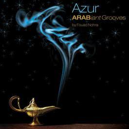 Azur-Arabiant Grooves From Fouad Nohra 2009 Fouad Nohra