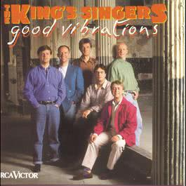 Good Vibrations 1993 The King'S Singers