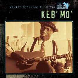 Martin Scorsese Presents The Blues: Keb' Mo' 2003 Keb' Mo'