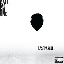 Last Parade (Deluxe) 2012 Call Me No One