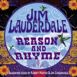 Reason And Rhyme: Bluegrass Songs By Robert Hunter & Jim Lauderdale 2011 Jim Lauderdale
