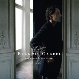 Des roses & des orties 2008 Francis Cabrel