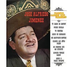 Cuando Lloran los Hombres 2012 José Alfredo Jiménez
