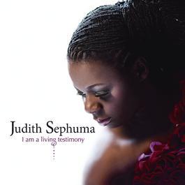 I Am A Living Testimony 2011 Judith Sephuma