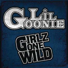 Girlz Gone Wild (Main Version - Clean) 2008 Lil Goonie