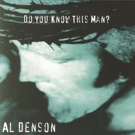 Do You Know This Man? 2010 Al Denson