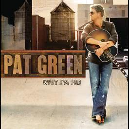 What I'm For 2009 Pat Green